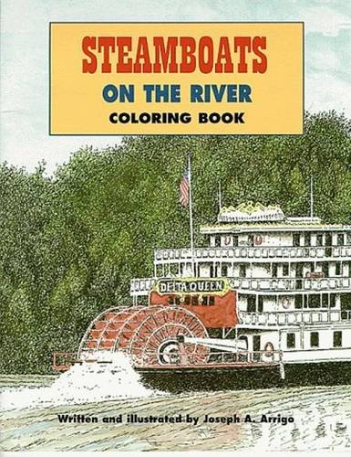 Steamboats on the River Coloring Book by Joseph A. Arrigo
