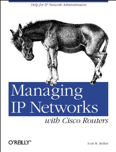 Managing IP Networks with Cisco Routers by Scott M. Ballew