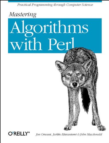 Mastering Algorithms with Perl by Jon Orwant