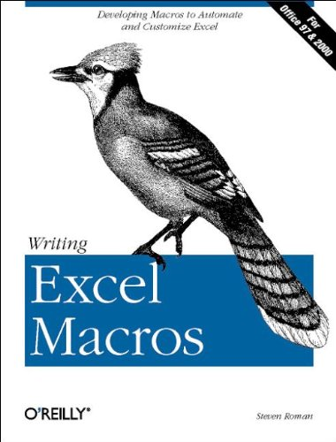 Writing Excel Macros by Steven Roman (California State University, USA)
