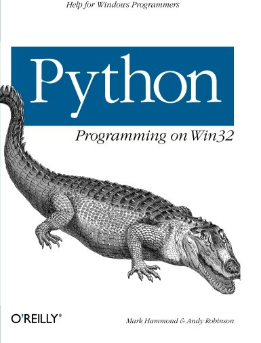 Python Programming on Win32 by Mark Hammond