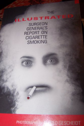 Surgeon General's Guide to Smoking by Alfred Gescheidt