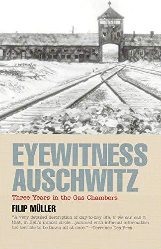 Eyewitness Auschwitz: Three Years in the Gas Chamber by Filip Muller