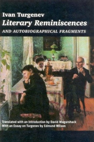 Literary Reminiscences: And Autobiographical Fragments by Ivan Turgenev