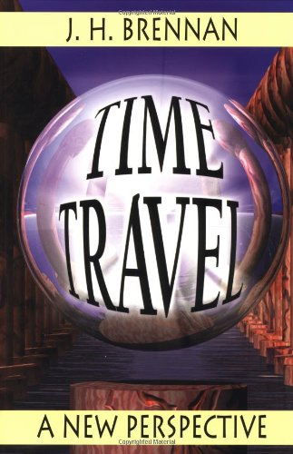 Time Travel: A New Perspective by J.H. Brennan