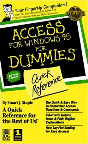 Access for Windows '95 for Dummies Quick Reference by Stuart J. Stuple