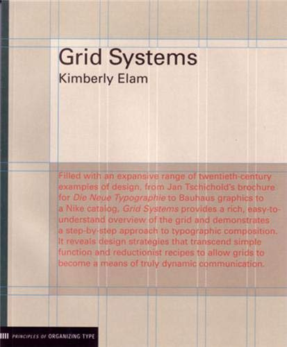 Grid Systems: Principles of Organizing Type by Keir Elam