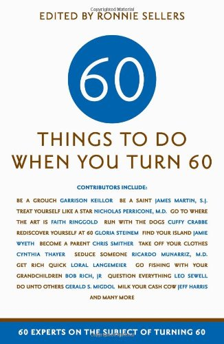 Sixty Things to Do When You Turn Sixty by Ronnie Sellers