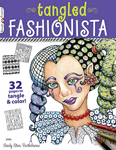 The Tangled Fashionista: 32 Pages to Tangle & Color! by Sandy Steen Bartholomew