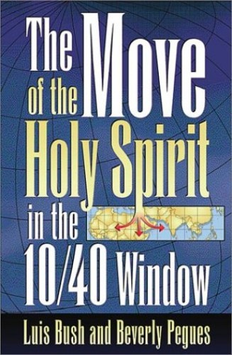 Move of the Holy Spirit in the 10/40 Window by Luis Bush