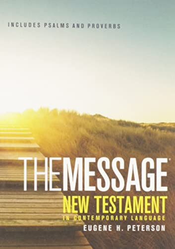 The Message: New Testament, Psalms and Proverbs by Eugene H. Peterson