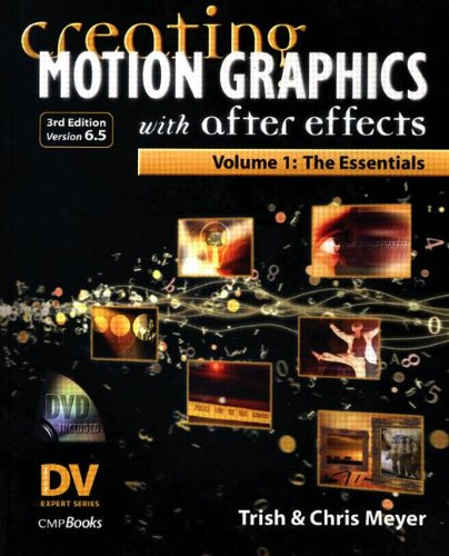 Creating Motion Graphics with After Effects: The Essentials by Chris Meyer