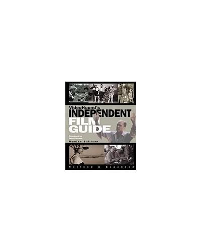 VideoHound's Independent Film Guide by Monica Sullivan