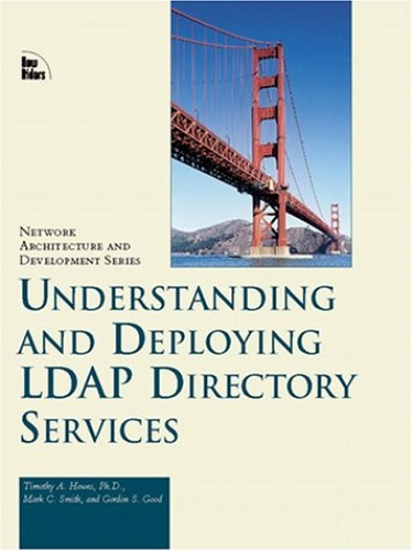 Understanding and Deploying LDAP Directory Services by Tim Howes