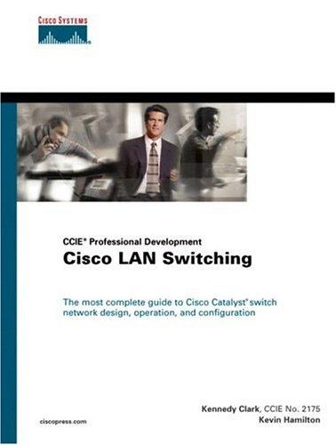 Cisco LAN Switching by Kennedy Clark
