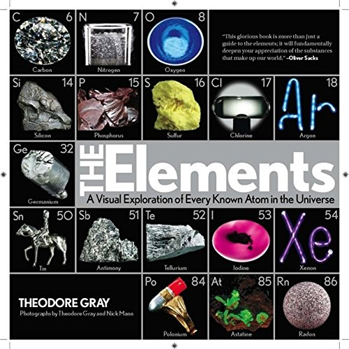 The Elements: A Visual Exploration of Every Known Atom in the Universe by Theodore Gray