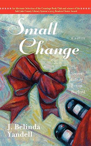 Small Change: The Secret Life of Penny Burford by J. Belinda Yandell