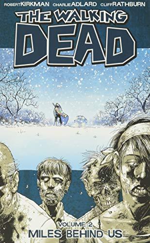 The Walking Dead: Miles Behind Us by Charlie Adlard