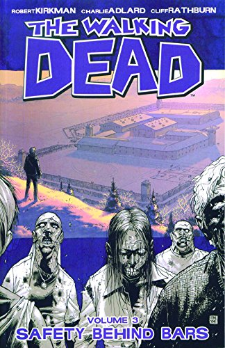 The Walking Dead: v. 3: Safety Behind Bars by Charlie Adlard