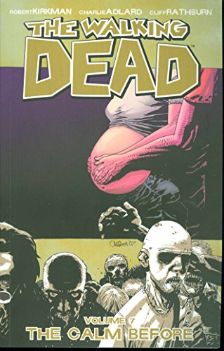 The Walking Dead: v. 7: The Calm Before by Charlie Adlard