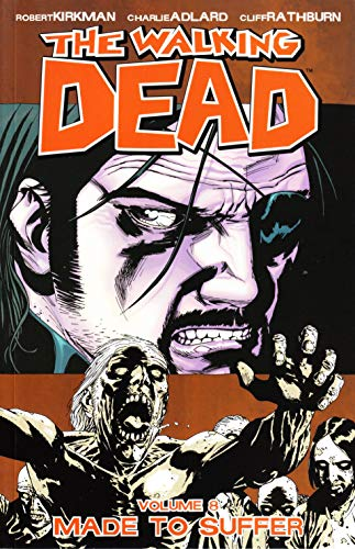 The Walking Dead: v. 8: Made to Suffer by Robert Kirkman