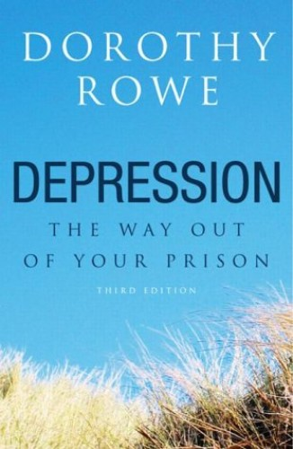 Depression: The Way Out of Your Prison by Dorothy Rowe