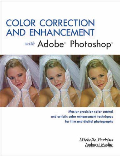 Color Correction and Enhancement with Adobe Photoshop by Michelle Perkins