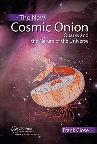 The New Cosmic Onion: Quarks and the Nature of the Universe by Frank Close