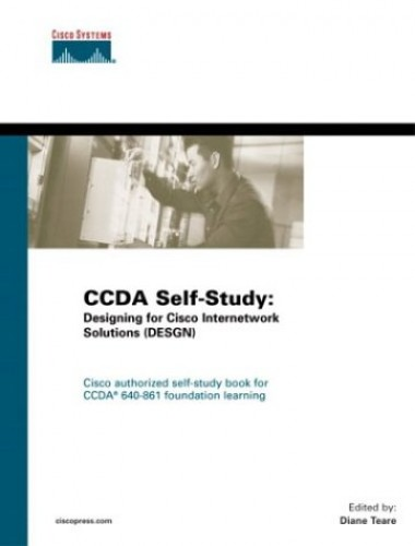 CCDA Self-study: Designing for Cisco Internetwork Solutions by Diane Teare