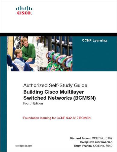 Building Cisco Multilayer Switched Networks (BCMSN) (Authorized Self-study Guide) by Richard Froom
