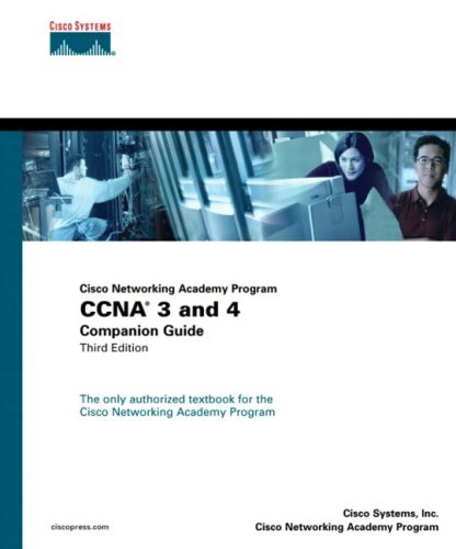 CCNA 3 and 4 Companion Guide (Cisco Networking Academy Program) by Cisco Systems, Inc.