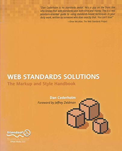 Web Standards Solutions: The Markup and Style Handbook by Dan Cederholm