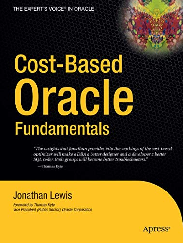 Cost Based Oracle: Fundamentals: v. 1 by Jonathan Lewis