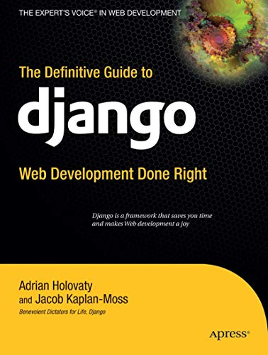 The Definitive Guide to Django: Web Development Done Right by Adrian Holovaty