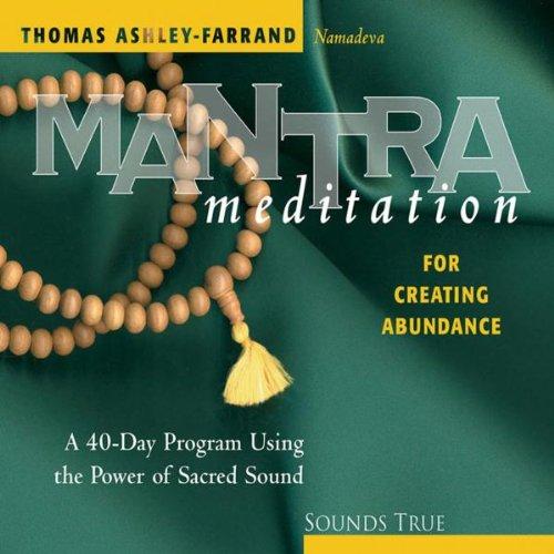 Mantra Meditation for Creating Abundance by Thomas Ashley-Farrand