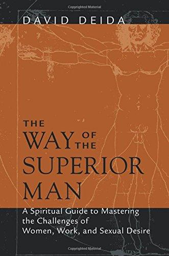 Way of the Superior Man by David Deida
