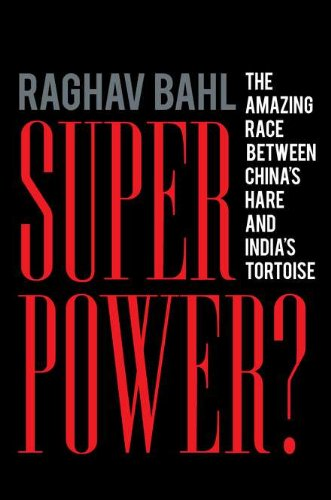 Superpower?: The Amazing Race Between China's Hare and India's Tortoise by Raghav Bahl