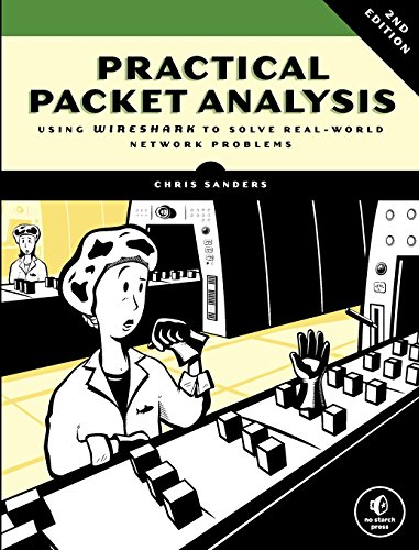 Practical Packet Analysis: Using Wireshark to Solve Real-World Network Problems by Chris Sanders