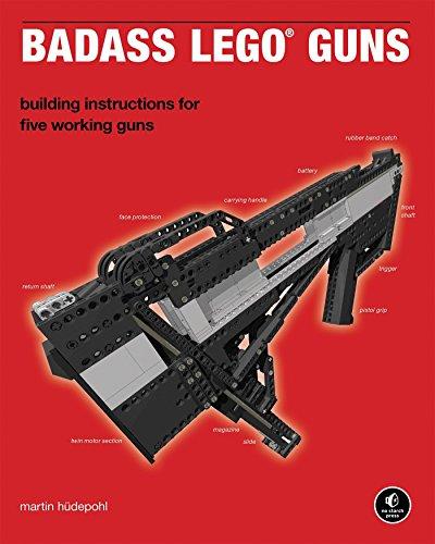 Badass LEGO Guns: Building Instructions for Five Working Guns by Martin Hudepohl