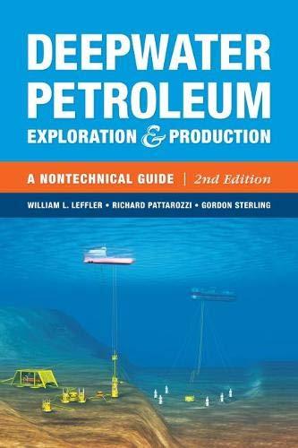 Deepwater Petroleum Exploration & Production: A Nontechnical Guide by William L. Leffler
