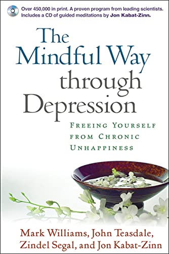 The Mindful Way Through Depression: Freeing Yourself from Chronic Unhappiness by J. Mark G. Williams