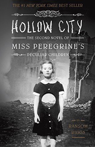Hollow City: The Second Novel of Miss Peregrine's Children by Ransom Riggs