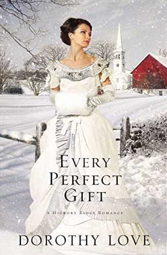 Every Perfect Gift by Dorothy Love
