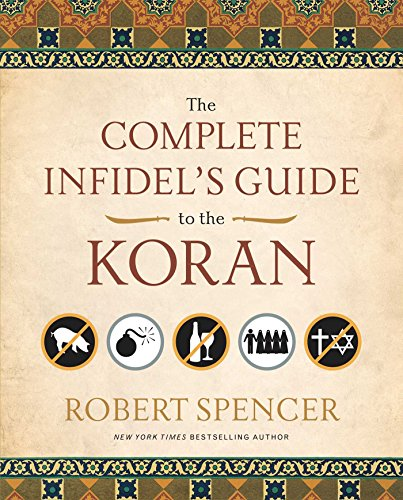 The Complete Infidel's Guide to the Koran by Robert Spencer