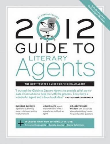 Guide to Literary Agents: 2012 by Chuck Sambuchino