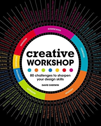 Creative Workshop: 80 Challenges to Sharpen Your Design Skills by David Sherwin
