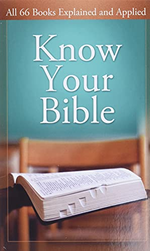 Know Your Bible: All 66 Books Explained and Applied by George Knight