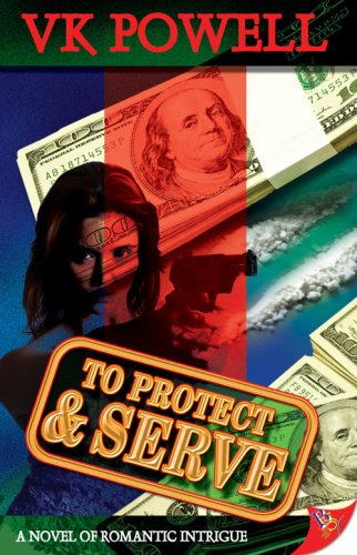 To Protect and Serve by V. K. Powell