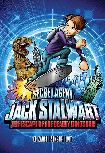 Secret Agent Jack Stalwart: Book 1: the Escape of the Deadly Dinosaur: USA : by Elizabeth Singer Hunt