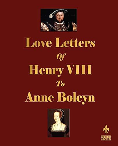 Love Letters of Henry VIII to Anne Boleyn by Henry VIII
